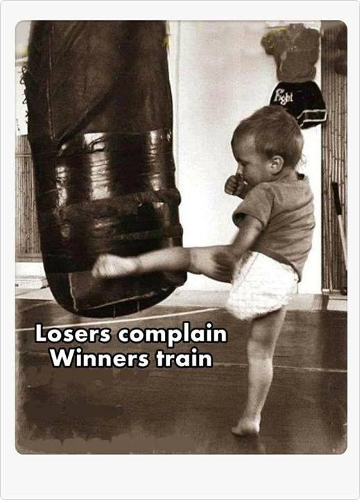 Losers complain, winners train Picture Quote #1