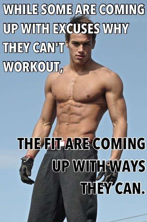 While some are coming up with excuses why they can't workout, the fit are coming up with ways they can Picture Quote #1