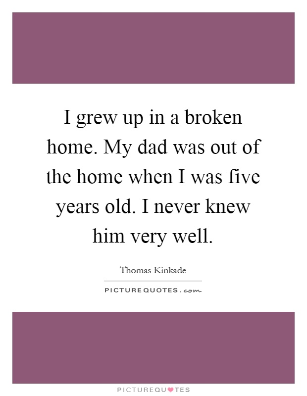 A recount of growing up in a broken home