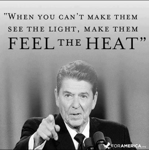 When you can't make them see the light, make them feel the heat Picture Quote #1