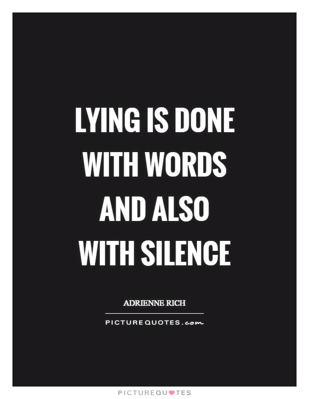 Lying is done with words and also with silence Picture Quote #1