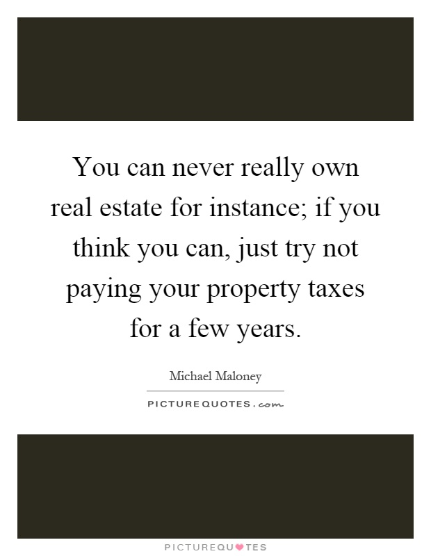 Property Tax Quotes & Sayings | Property Tax Picture Quotes
