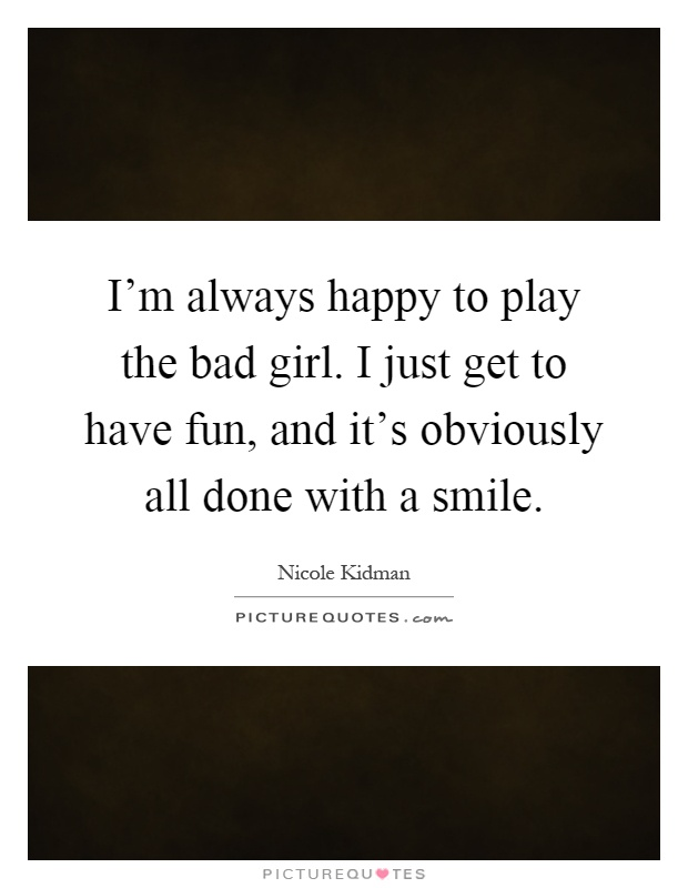 im a bad girl quotes - photo #36
