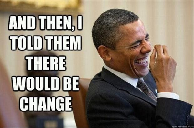 And then, I told them there would be change Picture Quote #1