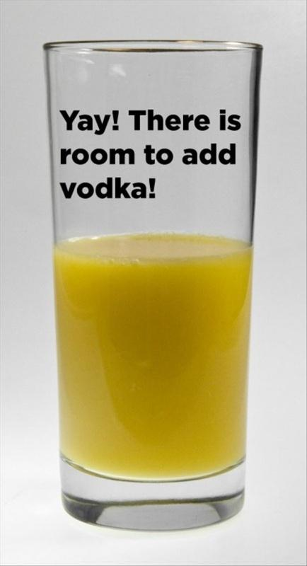 Yay! There is room to add vodka Picture Quote #1