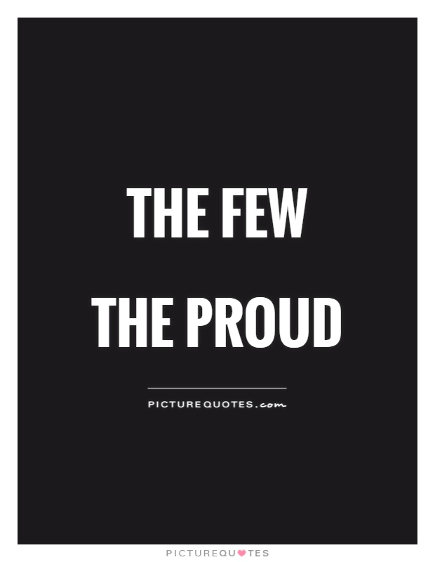 The Few  The Proud Picture Quote #1