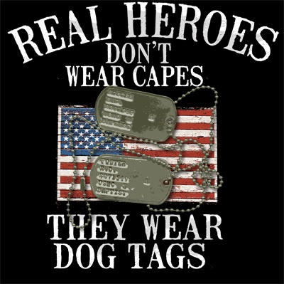 Real heroes don't wear capes they wear dog tags Picture Quote #1
