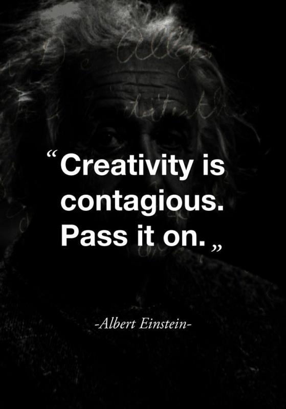 Creativity is contagious. Pass it on Picture Quote #1