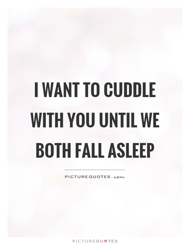 I Want To Cuddle With You Quotes: Cute Love Picture