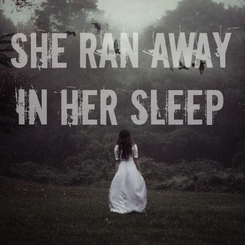 She ran away in her sleep Picture Quote #1