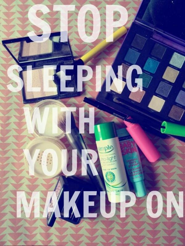 Stop sleeping with your makeup on Picture Quote #1