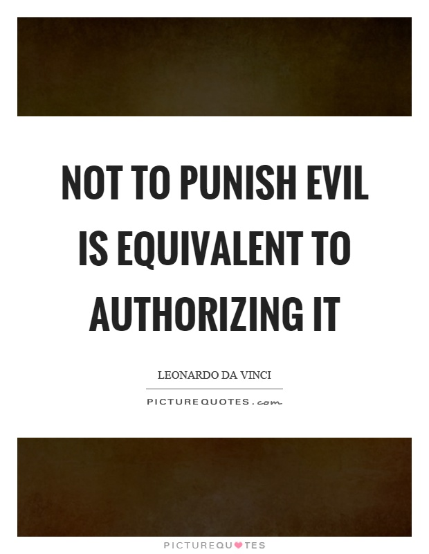 Not to punish evil is equivalent to authorizing it Picture Quote #1