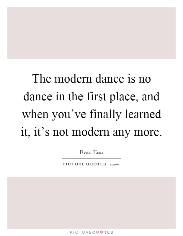 Modern dance quotes sayings modern dance picture quotes for Portent relic