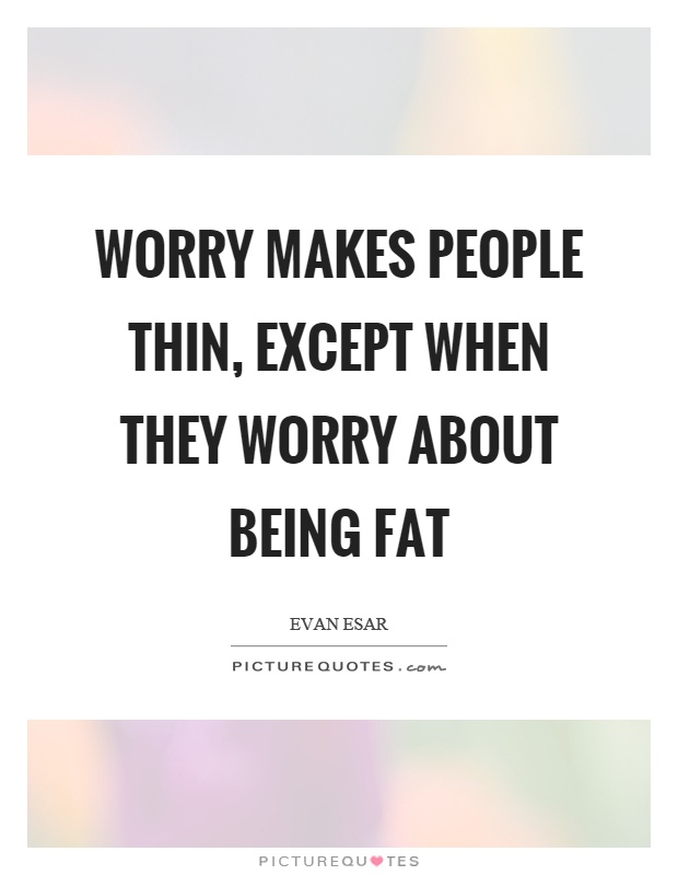 being fat quotes