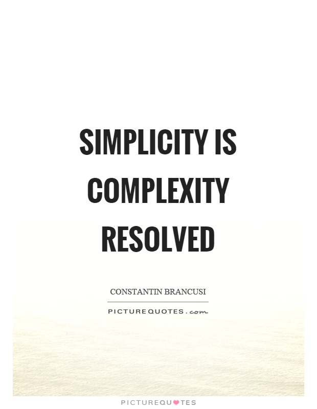 Simplicity is complexity resolved Picture Quote #1