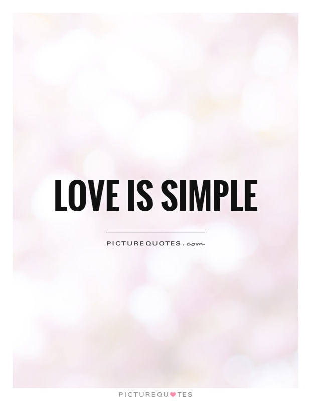 Love is simple Picture Quote #1