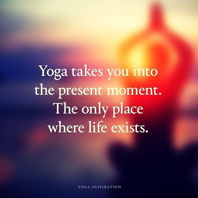 Yoga takes you to the present moment. The only place where life exists Picture Quote #1