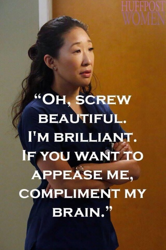 Oh, screw beautiful. I'm brilliant. If you want to appease me, compliment my brain Picture Quote #1
