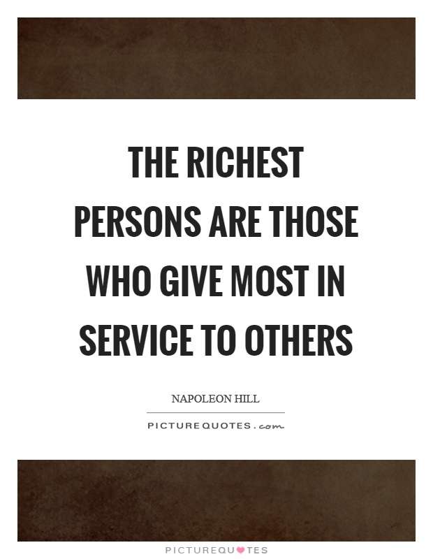 The richest persons are those who give most in service to others Picture Quote #1