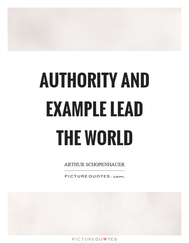 Authority and example lead the world Picture Quote #1