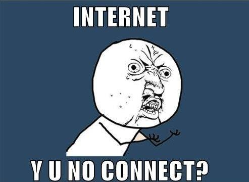 Internet, y u no connect>? Picture Quote #1