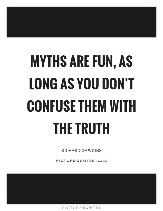 Myths Quotes | Myths Sayings