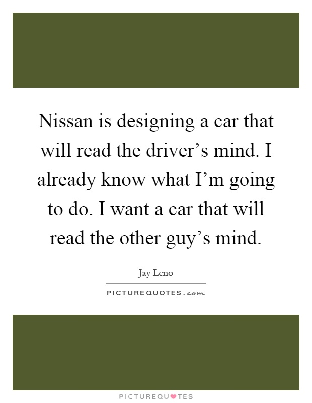 Nissan Quotes Nissan Sayings Nissan Picture Quotes