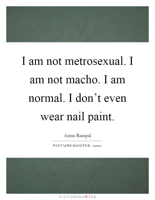 Funny metrosexual quotes