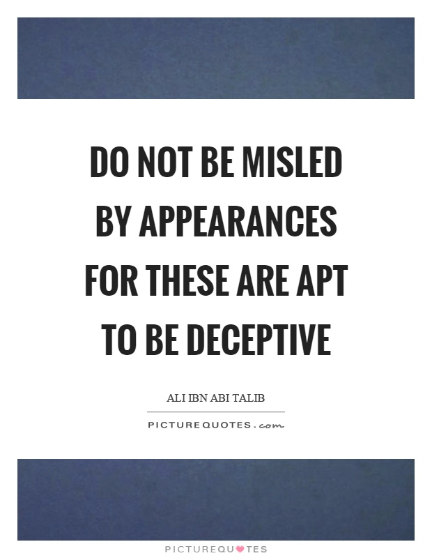 appearances are generally possibly not deceptive essay