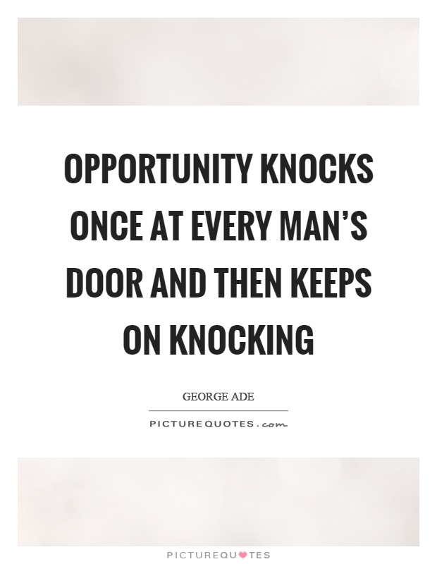 opportunity knocks but once essay