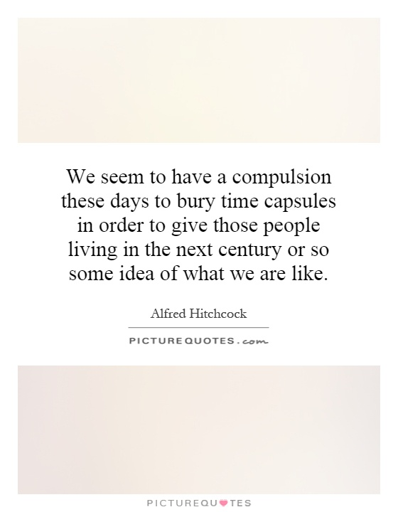 time capsules quotes sayings time capsules picture quotes