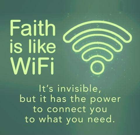 Faith is like WiFi. It is invisible but it has the power to connect you to what you need Picture Quote #1