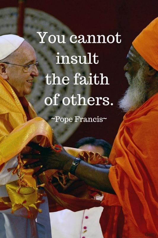 You cannot insult the faith of others Picture Quote #1