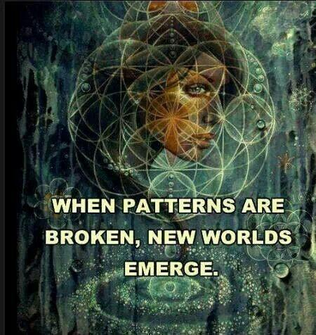When patterns are broken, new worlds emerge Picture Quote #1
