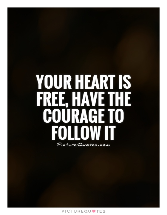 Heart Is An International Peer Reviewed Journal: Your Heart Is Free, Have The Courage To Follow It