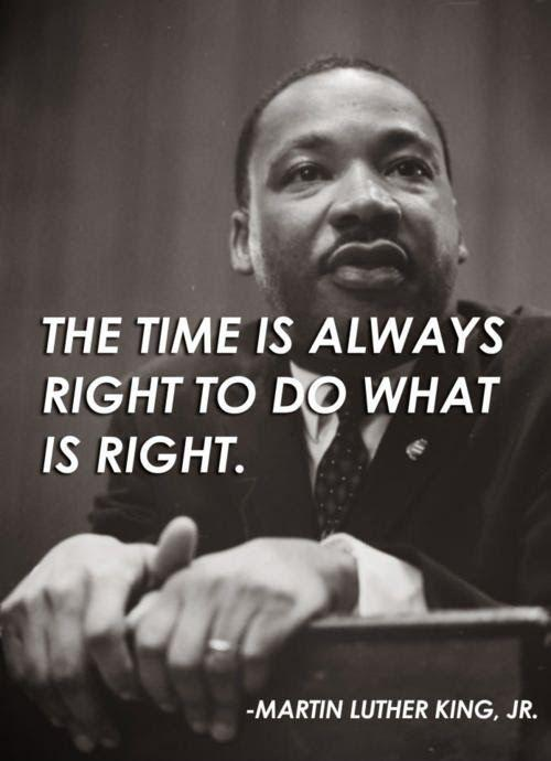 The time is always right to do what is right Picture Quote #1