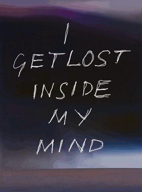 I get lost inside my mind Picture Quote #1