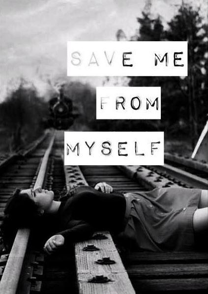 Save me from myself Picture Quote #1