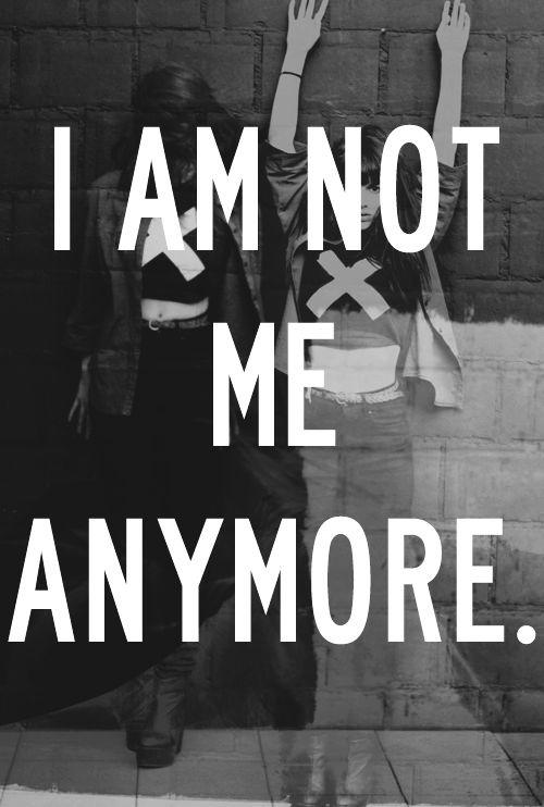 I am not me anymore Picture Quote #1