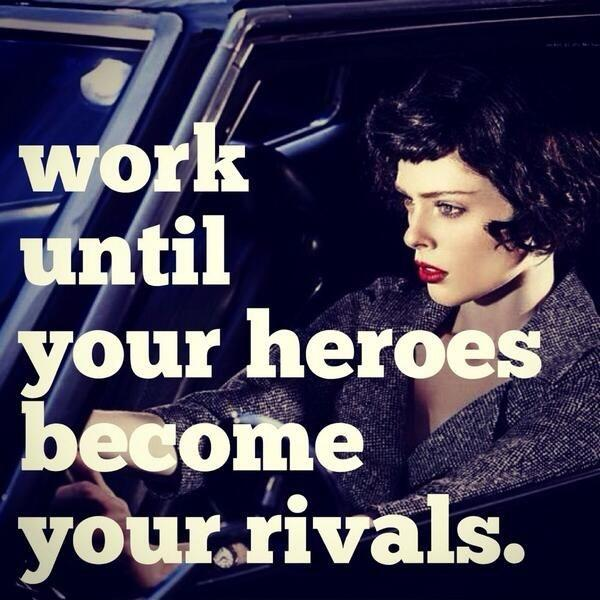 Work hard until your heroes become your rivals Picture Quote #1