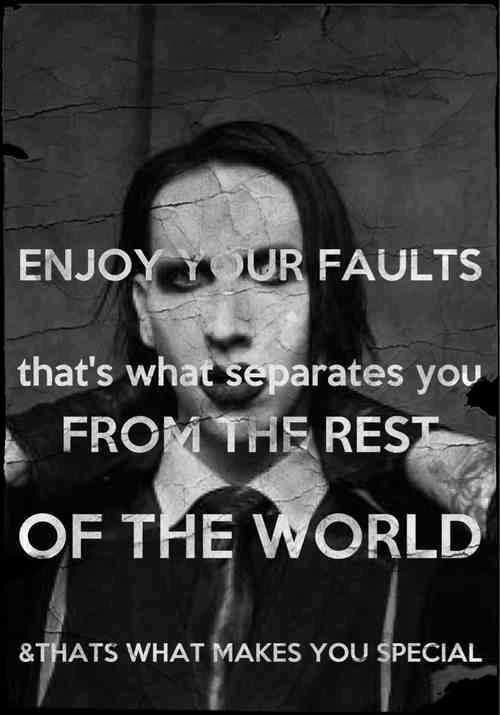 Enjoy your faults, that's what separates you from the rest of the world, and that's what makes you special Picture Quote #1