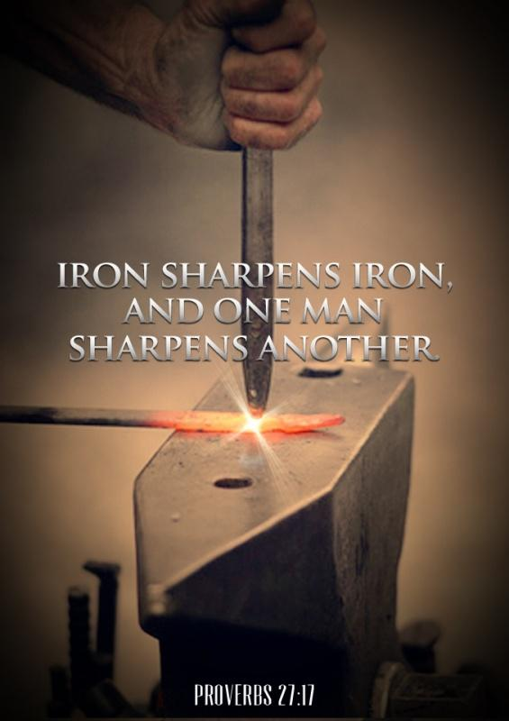 Iron sharpens iron, and one man sharpens another Picture Quote #1