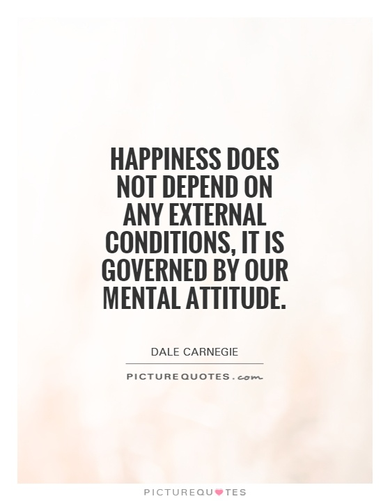 Happiness does not depend on any external conditions, it is governed by our mental attitude Picture Quote #1