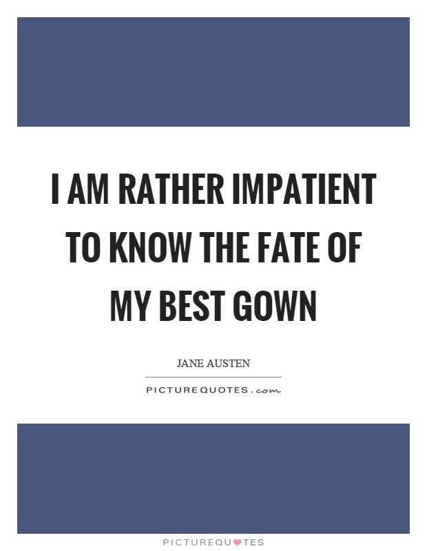 I am impatient quotes
