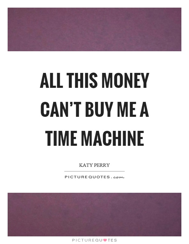 Time Machine Quotes & Sayings | Time Machine Picture Quotes