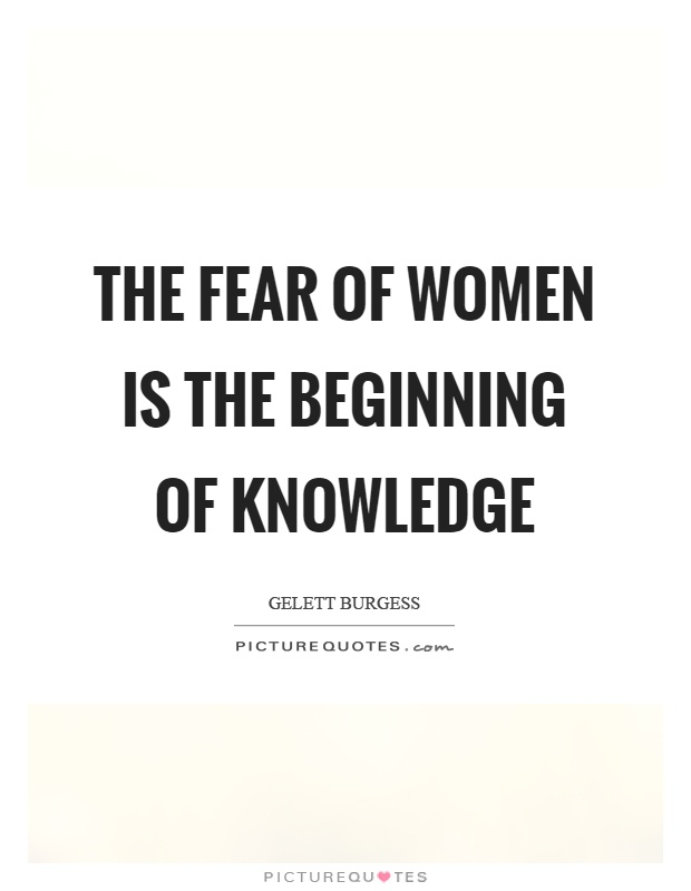 The fear of women is the beginning of knowledge Picture Quote #1