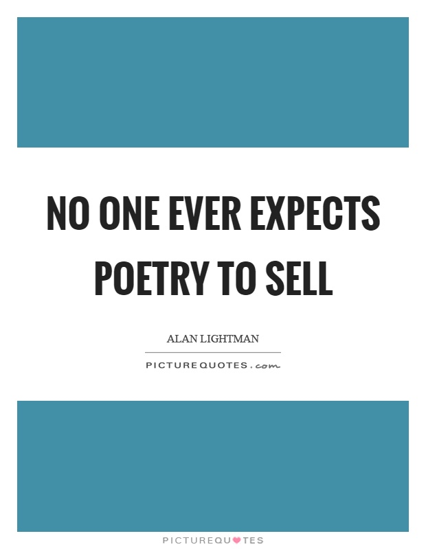 No one ever expects poetry to sell Picture Quote #1