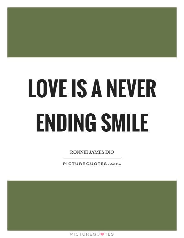 Love is a never ending smile Picture Quote #1