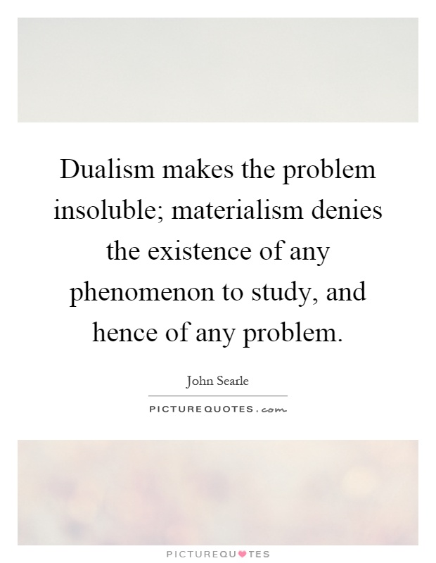 an analysis of dualism between socrates and descartes A comparison between descartes and 2,646 words 6 pages a comparison of the believes of philosophers socrates and descartes 6 pages an analysis of.
