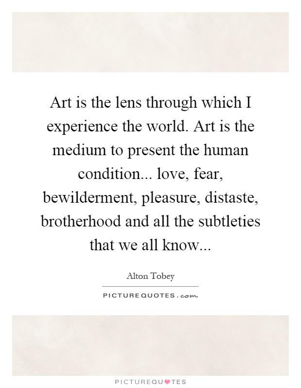 displaying the human experience through art  as a potent aspect of human experience in linking art and science  art and  other communicative displays by biological organisms, and the.